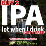 IPA lot when I drink Decal - Vinyl Decal Sticker - I P A lot when I drink